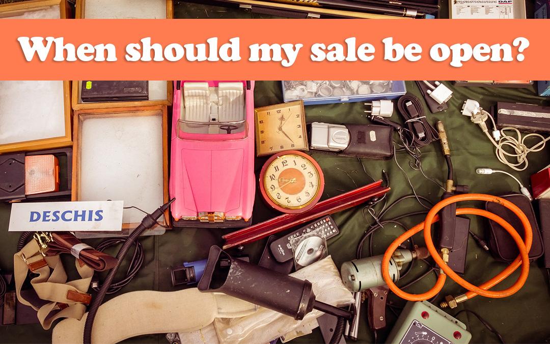 When should my sale be open?